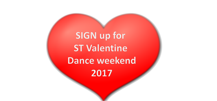 Sign up for Valentine Dance weekend 11-12 /2-2017
